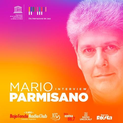 MARIO PARMISANO en BAJO FONDO RADIO CLUB (interview) Parte 2