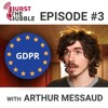 Episode #3 - The GDPR and the GAFAM - interview with Arthur Messaud