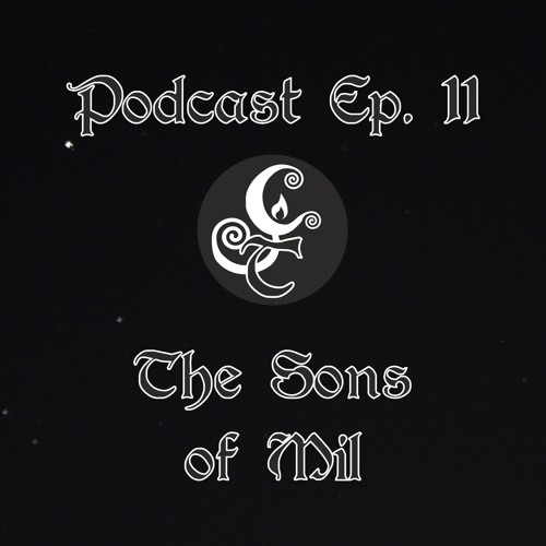 Episode 11 - The Sons Of Mil