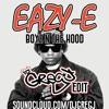 Eazy E - Boyz N The Hood (DJ Greg J Bootleg)