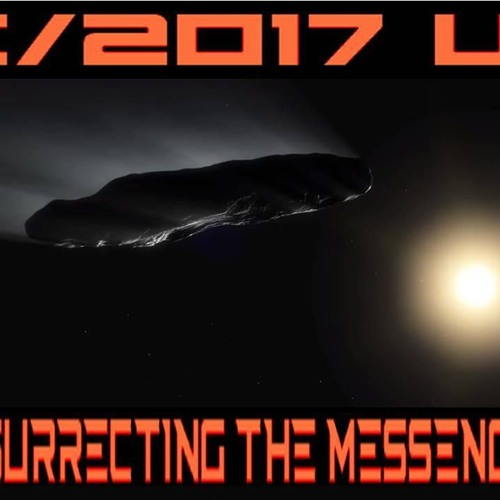 'C/2017 U1 – RESURRECTING THE MESSENGER W/ AVI LOEB' - April 10, 2019
