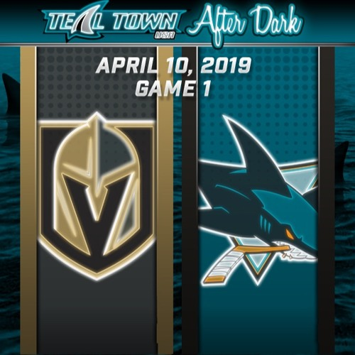 Teal Town USA After Dark (Postgame) - San Jose Sharks vs Vegas Golden Knights GAME 1 - 4-10-2019