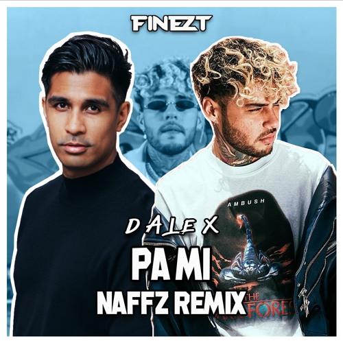 Dalex - Pa Mi (Naffz Remix)