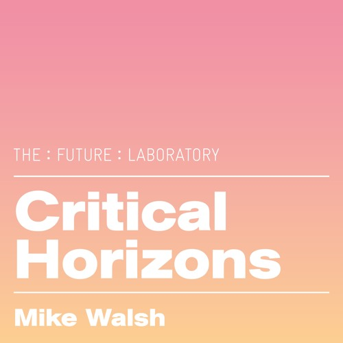 Critical Horizons: Mike Walsh