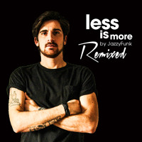 "JazzyFunk ""Less Is More Remixed"" (Exclusive Album Mix)"