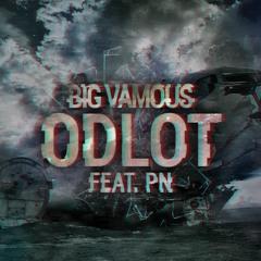 "big vamous ft. pn ""odlot"""