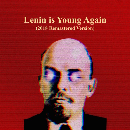 Lenin is Young Again (Remastered Version)