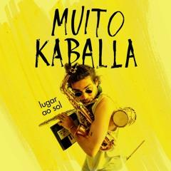 Muito Kaballa - Lugar Ao Sol (snippet mix)