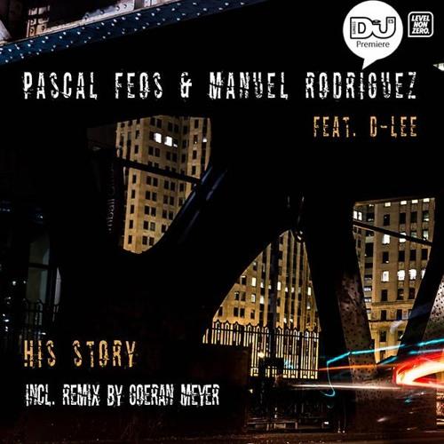 [PREMIERE] Pascal FEOS & Manuel Rodriguez - His Story (Goeran Meyer Remix) [Level Non Zero LVN048]