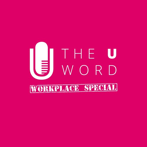 The U Word Workplace Special Episode 4