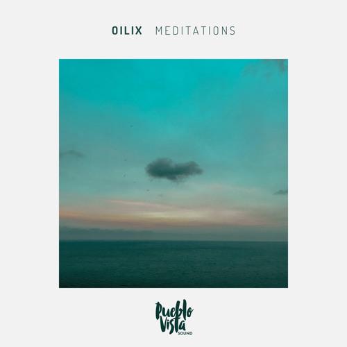 oilix - meditations ( Full Beat Tape ) by PUEBLO VISTA