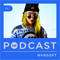 UKF Podcast #115 - Nvrsoft