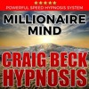 Millionaire Mind: Craig Beck Hypnosis By Craig Beck Audiobook
