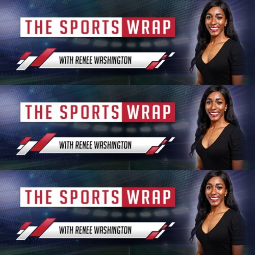 Thursday,April 11: The Sports Wrap with Renee Washington