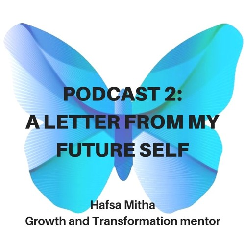 Podcast 2 A letter from my future self