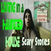Living in a Haunted House | Scary Stories | Podcast E13