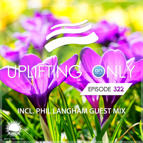 Uplifting Only 322 (incl. Phil Langham Guestmix) (April 11, 2019) [All Instrumental]