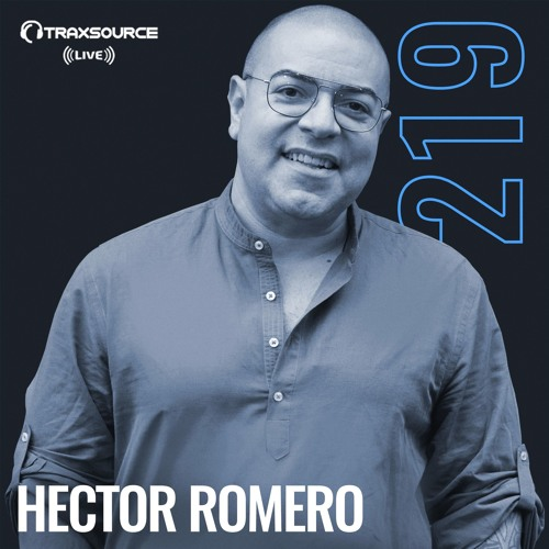 Traxsource LIVE! #219 with Hector Romero