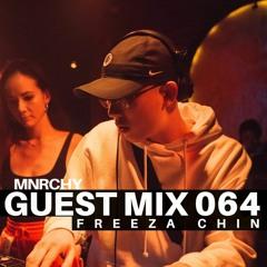 MNRCHY Guest Mix 064 // FREEZA CHIN