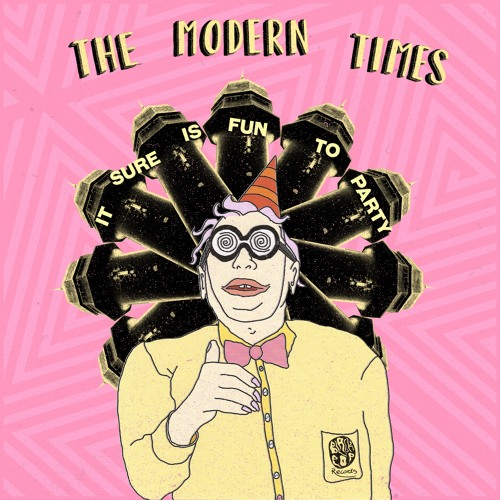 The Modern Times - It Sure Is Fun to Party
