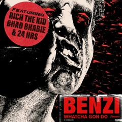 Benzi | Whatcha Gon Do (feat. Bhad Bhabie, Rich The Kid, & 24hrs)