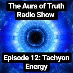 Episode 12 Tachyon Energy