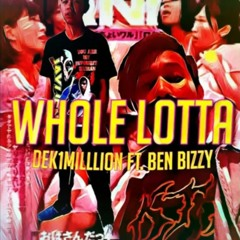 1MILL - Whole Lotta ft. BENZ BIZZY
