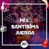 DJ HIT Mix Santisima Juerga
