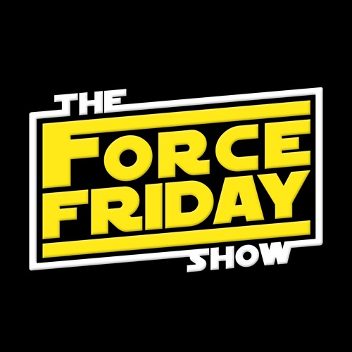 The Force Friday Show