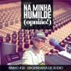 NMHO - EP 20 - Engenharia de áudio (Ft Arnaldo Júnior)