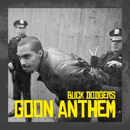 Buck Dodgers - Goon Anthem (Original Mix)