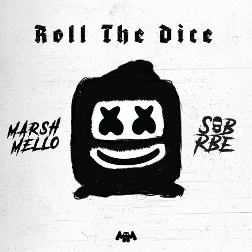 Marshmello x SOB X RBE - Roll The Dice EP