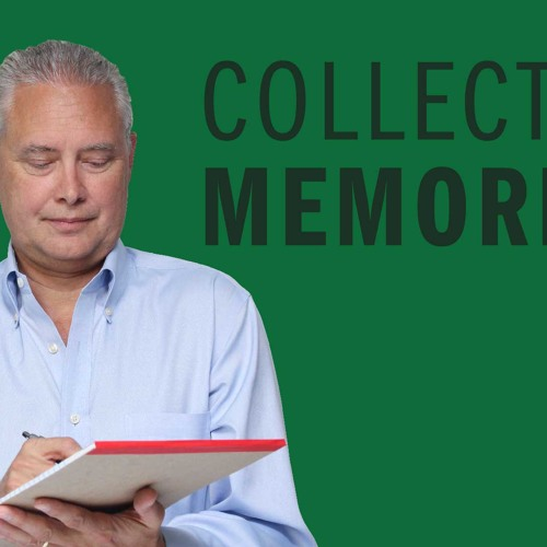 Collecting Memories - Thoughts from Kevin