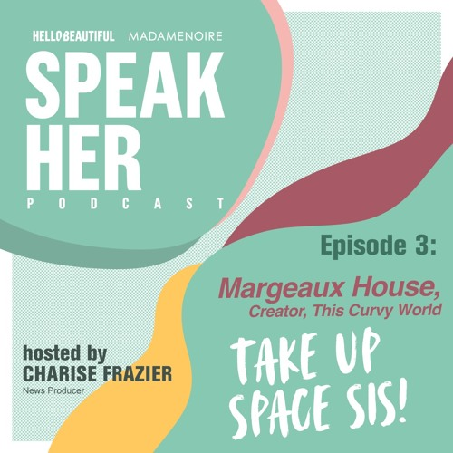 Season 2, Episode 3: Margeaux House & This Curvy World