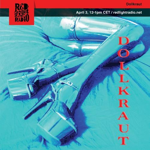 Red Light Radio Show Dollkraut's Lullabies   03-04-2019