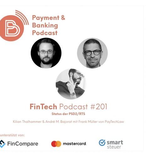 FinTech Podcast #201 - Status PSD2/RTS