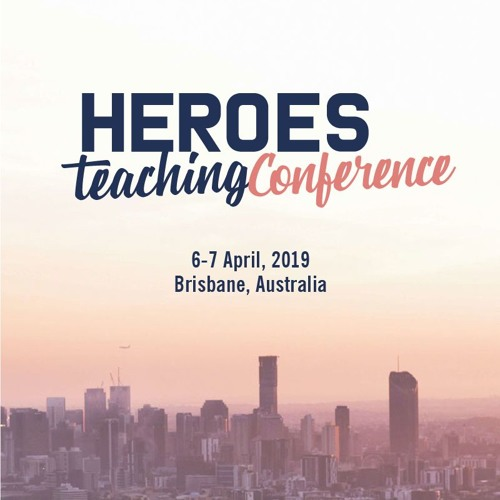 Talks from the Heroes Teaching Conference, Brisbane, Australia, 2019