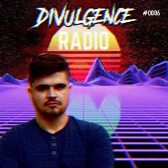 Divulgence Radio #0006