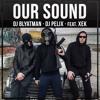 DJ Blyatman - Our Sound (feat. DJ Pelix & xeK)