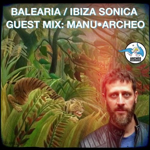 Balearia / Ibiza Sonica Guest Mix / Manu•Archeo (E - 02.04.2019)
