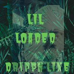 Lil Loaded - Drippn Like