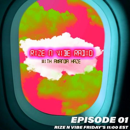 RIZE N VIBE RADIO- EPISODE 01 (AMANDA HAZE B2B CLAUDZZAY)