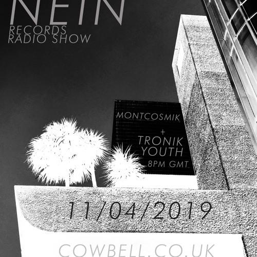 NEIN RECORDS RADIO SHOW APRIL 2019 - Montcosmik + Tronik Youth