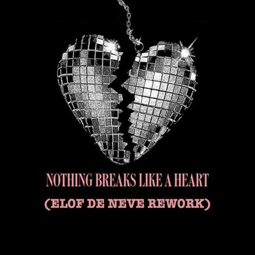 Elof de Neve featuring Miley Cyrus - Nothing breaks like a heart (Elof de Neve rework)