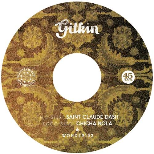Gitkin - Saint Claude Dash / Chicha Nola