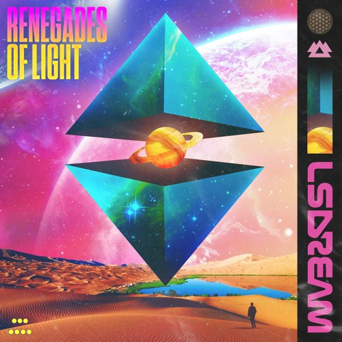 LSDREAM - RENEGADES OF LIGHT