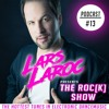 LARS LAROC Pres. THE ROC[K] SHOW #013