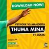 Dj Vetkuk & Mahoota - Thuma Mina ft Mark