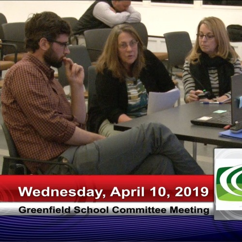 Greenfield School Committee Meeting April 10, 2019