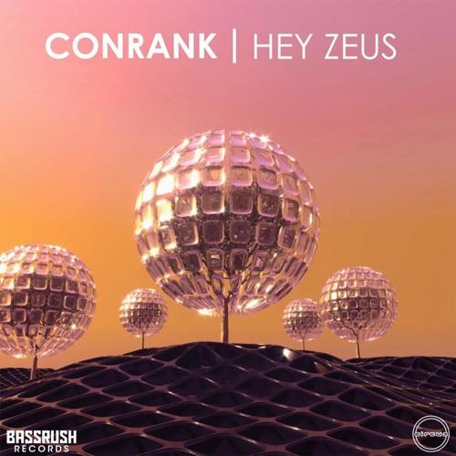 Conrank - Hey Zeus [Bassrush x Circus Records]